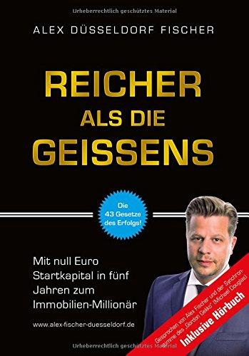 """<pre>Reicher als die Geissens: Mit null Euro Startkapital in fünf Jahren zum Immobilien-Millionär (Bundle inkl. Hörbuch) Unternehmer Basics, Investment, woher Eigenkapital, Umgang mit Geld & Kontakten Kurs """"/></a> <br><a href="""