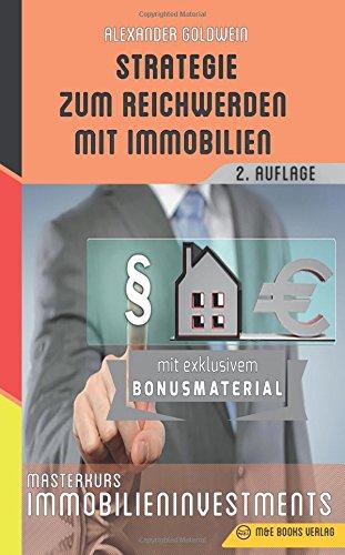 Strategie zum Reichwerden mit Immobilien: Masterkurs Immobilieninvestments