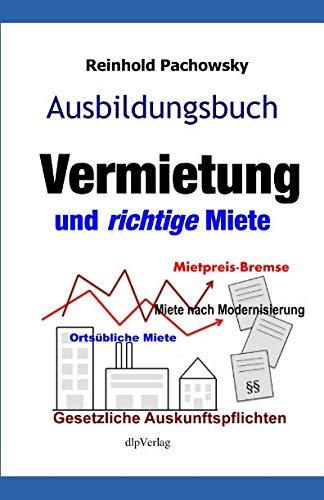 Ausbildungsbuch Vermietung und richtige Miete (Immobilien-Ausbildung, Band 6)