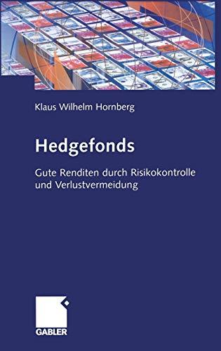 Hedgefonds: Gute Renditen durch Risikokontrolle und Verlustvermeidung