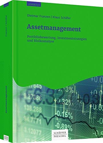 Assetmanagement: Portfoliobewertung, Investmentstrategien und Risikoanalyse
