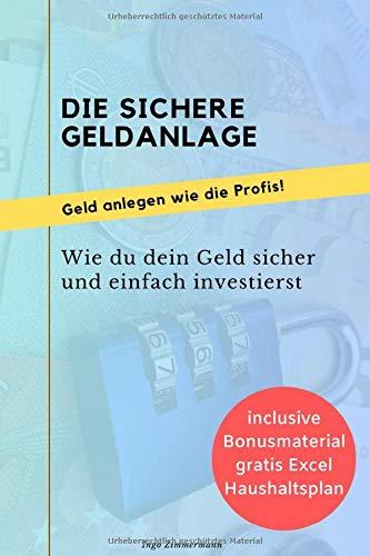 Die sichere Geldanlage: wie du dein Geld einfach und sicher investierst